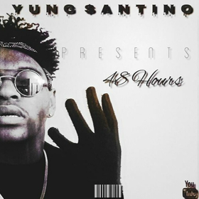 48 Hours Yung Santino front cover