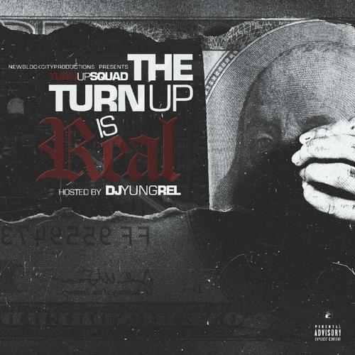 New Music  Turn Up Squad Mixtape The Turn Up Is Real Download + Stream