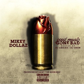 Good Music Gone Bad Mikey Dollaz front cover