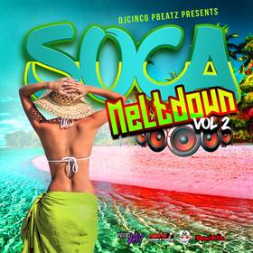 Soca Meltdown Volume 2 #Soca DJ Cinco P Beatz front cover
