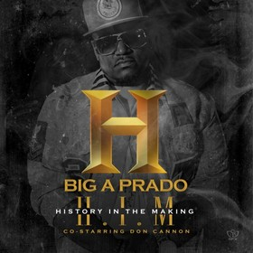H.I.M (History In the Making) Big A Prado front cover