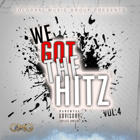 We Got The Hitz Vol.4 Presented By CMG Colossal Music Group front cover