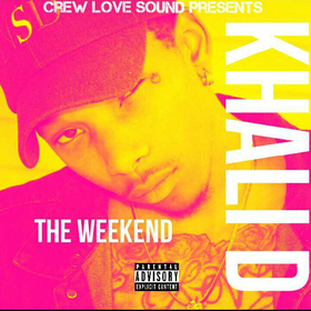 The Weekend @CrewLove_Khali front cover
