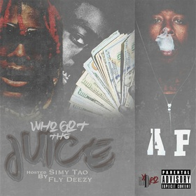 Who Got The Juice Vol.1 (Hosted By Fly Deezy & Simy Tao) Simy Tao front cover