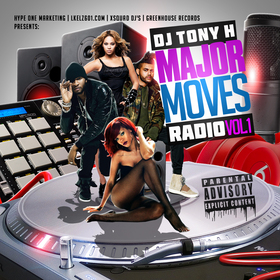 DJ Tony H. Major Moves Radio Vol. 1 DJ Tony H front cover