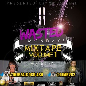 Wasted Mondays Mixtape DJ Boss Chic front cover