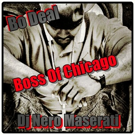 "DJ NERO MASERATI X BO DEAL ""BOSS OF CHICAGO"" DJ Nero Maserati front cover"
