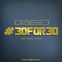 #30For30: Club Music Edition DJ Tati front cover