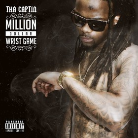 Million Dollar Wrist Game Tha Captin front cover