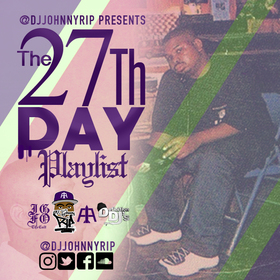 The 27th Day Playlist DJ Johnny RIP front cover