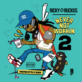 Never Not Workin 2 Ricky Ruckus front cover