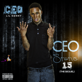 CEO Status 1.5 (The Sequel) CEO Lil Kenny front cover