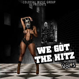 We Got The Hitz Vol.5 Presented By CMG Colossal Music Group front cover