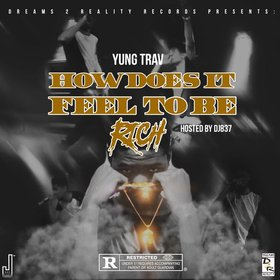 How Does It Feel To Be Rich Yung-Trav front cover