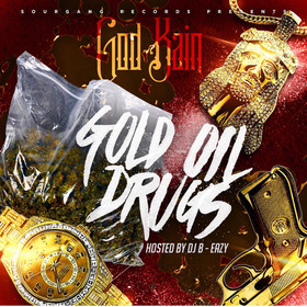 Gold Oil Drugs God Kain front cover