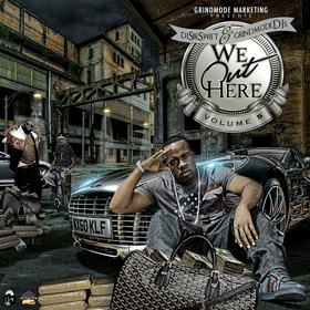 We Out Here Vol. 5 (Hosted By: Dj Sir Swift & GrindMode Djs) Dj Sir Swift front cover