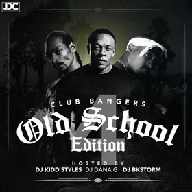 Club Bangers 4 #OldSchoolEdition DJ Kidd Styles front cover