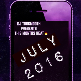 Hot Tracks Of The Month (July 2016) (Travis Scott, Rihanna, Famous Dex, Drake, Future, Lil Durk, Young Thug, Rich Homie Quan & More) DJ TooSmooth front cover