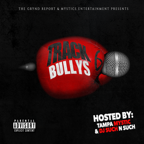 The Grynd Report: Track Bully's 6 Tampa Mystic front cover