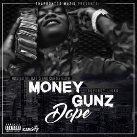 Money Gunz Dope DopeBoy Likko front cover