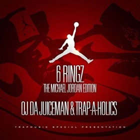 6 Ringz (The Michael Jordan Edition) OJ Da Juiceman front cover