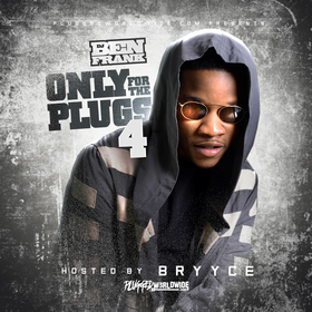 Only For The Plugs 4 (Hosted By Bryyce) Plugged Worldwide front cover