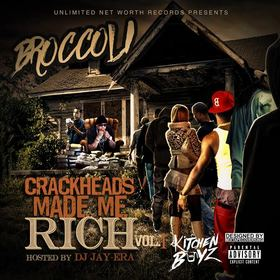 Crackheads Made Me Rich Vol. 1 Broccoli front cover