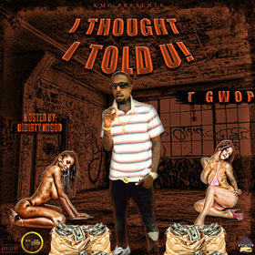 Thought I Told You! T Gwop front cover