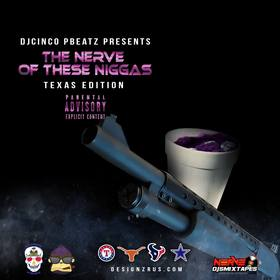 The Nerve Of These N!#%&$ - Texas Edition DJ Cinco P Beatz front cover
