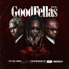The GoodFellas DJ Yung Rel front cover