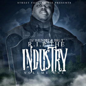 Big T - R.I.P The Industry DJ 1Hunnit front cover