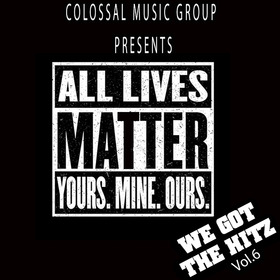 We Got The Hitz Vol.6 Presented By CMG Colossal Music Group front cover
