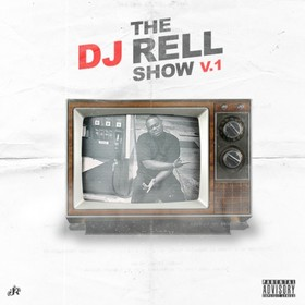 The DJ Rell Show V1 DJ Rell front cover