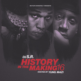 History In The Making 16 (Hosted By Yung Mazi) DJ S.R. front cover