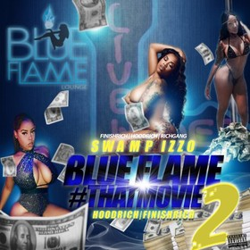Blue Flame #ThatMovie 2 DJ Swamp Izzo front cover