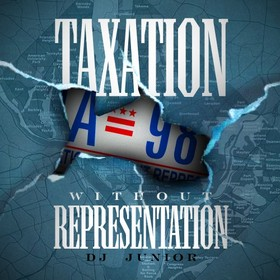 Taxation Without Representation DJ Junior front cover
