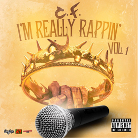I'm Really Rappin Vol. 1 C.F. @Flee__203 front cover