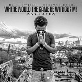 Where Would The Game Be Without Me Zaytoven front cover