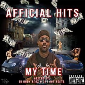 Afficial Hits - My Time Mixtape Dj Body Bagz front cover