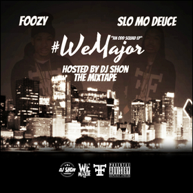We Major The Mixtape Slo Mo & Foozy front cover
