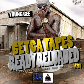 DJ young Cee- Getcha Tapes Ready Reloaded VOL 31 Dj Young Cee front cover