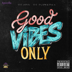 Good Vibes Only Dj Supremex front cover