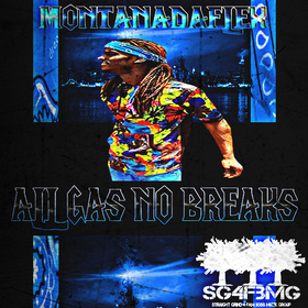 All Gas No Breaks Montana Da'Flex front cover