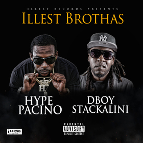 Illest Brothas: Hype Pacino x DBoy Stackalini Hype Pacino front cover