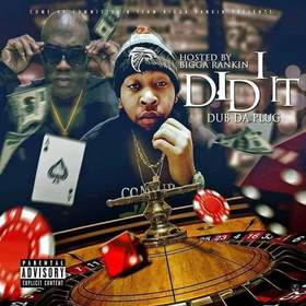 "Dub Da Plug ""I Did It"" Bigga Rankin front cover"