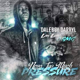 """Dale Boy Darryl """"Never Too Much Pressure"""" MellDopeAF front cover"""