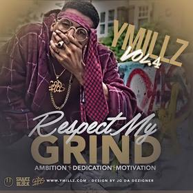 Respect My Grind, Vol. 4 - Ambition, Dedication, Motivation Y Millz Musik front cover