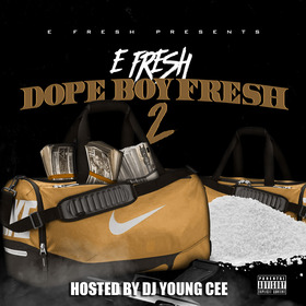 E.Fre$h- Dope Boy Fresh 2 Hosted By Dj Young Cee Dj Young Cee front cover
