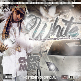 W.H.I.T.E. (Worldwide Hustler Independently Taking Over Everything) Chopman front cover