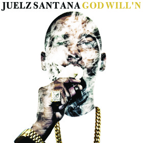 God Will'n Juelz Santana front cover